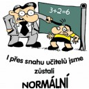 I přes snahu učitelů jsme zůstali normální
